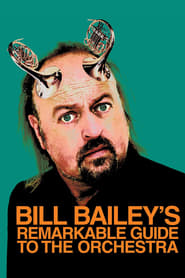 Bill Bailey's Remarkable Guide to the Orchestra (2009)