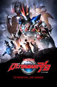 Ultraman R&B: O Filme РO Cristal da Unịo