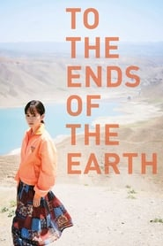 Watch To the Ends of the Earth (2019) Fmovies