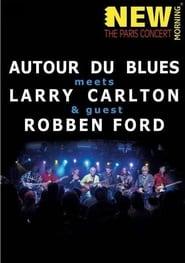 Larry Carlton, Robben Ford & Autour Du Blues - Paris Concert 2009