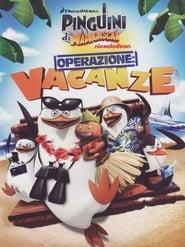 Les Pingouins de Madagascar - Vol. 5 : Opération Vacances