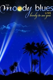 The Moody Blues: Lovely to See You 2006