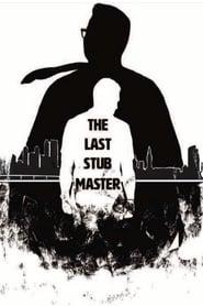 The Last Stub Master [2019]