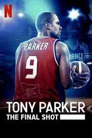Tony Parker: The Final Shot (2021) Watch Online Free