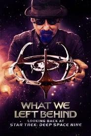 Poster What We Left Behind: Looking Back at Star Trek: Deep Space Nine