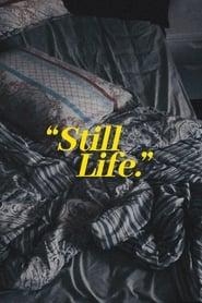 Still Life.