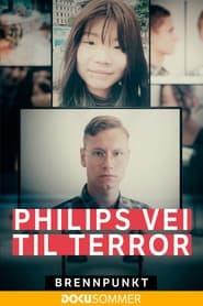 Brennpunkt: Philips vei til terror 2021