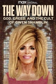 The Way Down: God, Greed, and the Cult of Gwen Shamblin 2021
