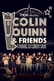 Colin Quinn & Friends: A Parking Lot Comedy Show (2020)