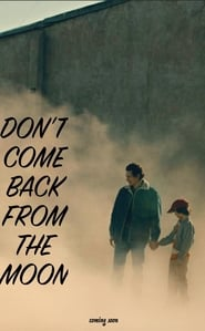 Don't Come Back from the Moon (2017) Online Cały Film Lektor PL