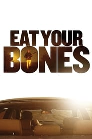 watch Eat Your Bones full movie