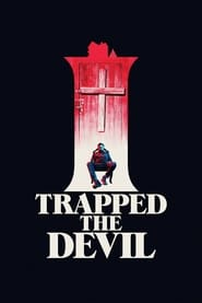 I Trapped the Devil [2019]