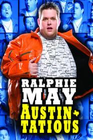 Ralphie May: Austin-Tatious (2008)