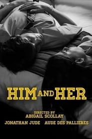 Watch Him & Her (2019)