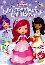 Watch Strawberry Shortcake: The Glimmerberry Ball Movie