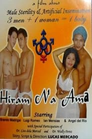 Watch Hiram na Ama: Uncut Version (2012)