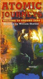 Atomic Journeys: Welcome to Ground Zero (2000)