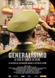 Generalísimo, la vida de Franco en color 2019