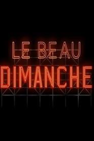 Le Beau Dimanche