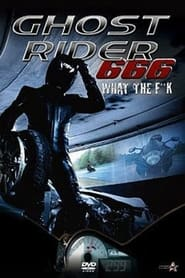 Ghost Rider 666 What The F**k 2011