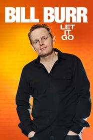 Bill Burr: Let It Go (2010)