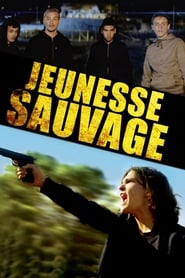 Jeunesse sauvage en streaming