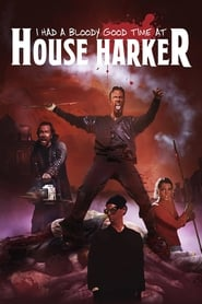 I Had A Bloody Good Time At House Harker movie