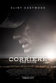 Il corriere - The Mule - Guardare Film Streaming Online