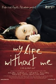 Poster My Life Without Me 2003