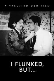 I Flunked, But…