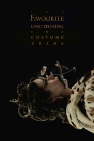 The Favourite: Unstitching the Costume Drama (2019)