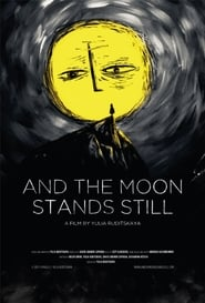 And The Moon Stands Still (2017)