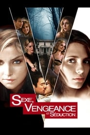 Sexe, Vengeance et Séduction en streaming