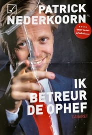 Patrick Nederkoorn: Ik Betreur de Ophef (2021) torrent