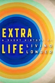 Extra Life: A Short History of Living Longer 2021