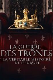 La guerre des trônes, la véritable histoire de l'Europe Saison 1