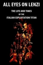 All Eyes on Lenzi: The Life and Times of the Italian Exploitation Titan (2018)