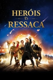 Heróis de Ressaca Torrent (2013)