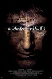 A Darker Reality (2008)