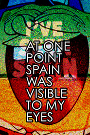 At One Point Spain was Visible to My Eyes