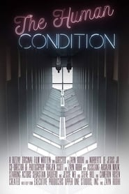The Human Condition (2018)