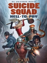 Suicide Squad: Hell to Pay 2018 Cartoon Movie