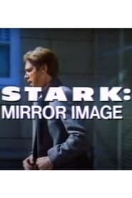 Stark: Mirror Image -  - Azwaad Movie Database