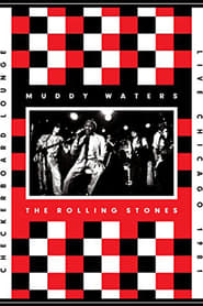 Muddy Waters and The Rolling Stones: Live at the Checkerboard Lounge 2012