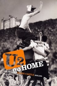 U2: Go Home – Live from Slane Castle (2003)