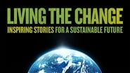 Living the Change: Inspiring Stories for a Sustainable Future en streaming