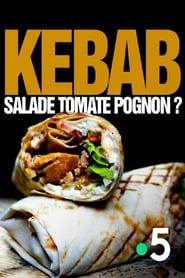 Kebab : salade, tomate, pognon ? (2020)