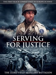 Serving for Justice: The Story of the 333rd Field Artillery Battalion | Watch Movies Online