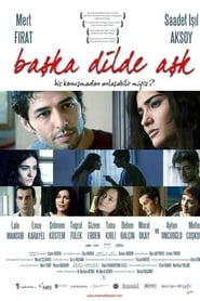 Baska Dilde Ask / Love in Another Language (2009)