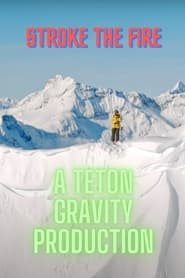 Poster Teton Gravity: Stoke the Fire 2021